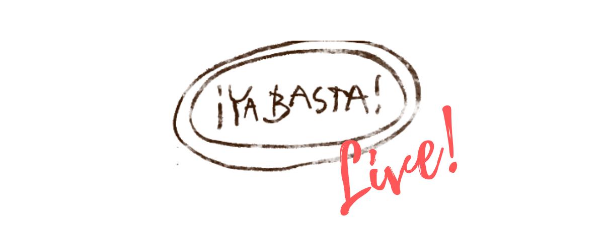 ya basta live